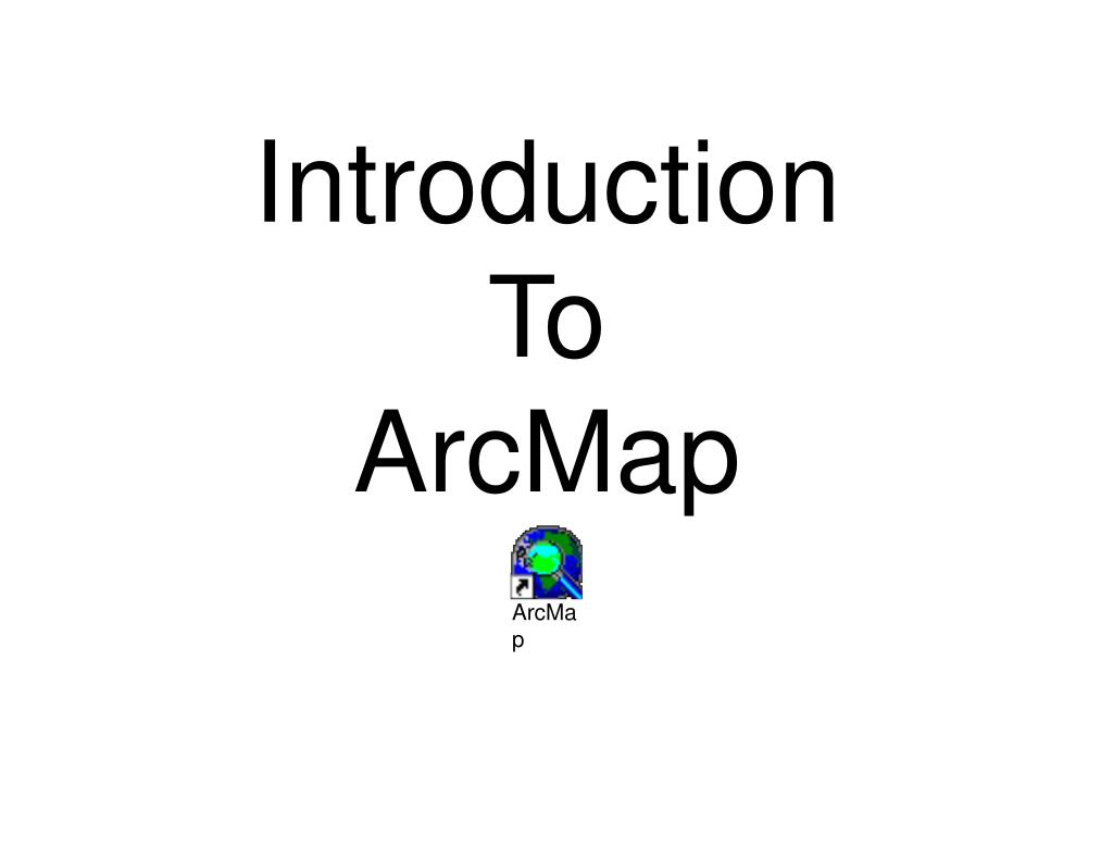 introduction to arcmap l.