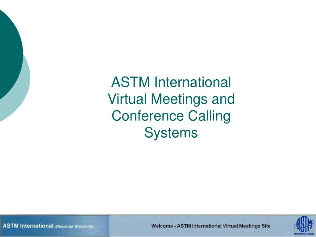 astm international virtual meetings and conference calling systems l.