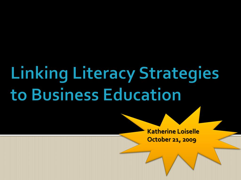linking literacy strategies to business education l.