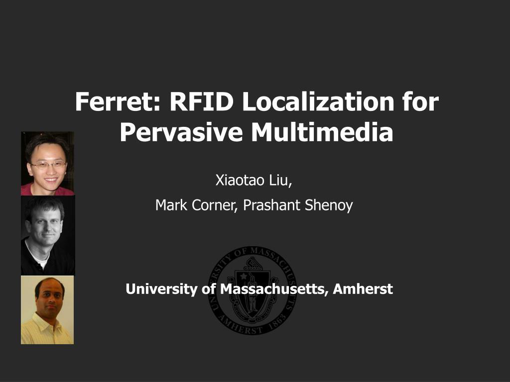 ferret rfid localization for pervasive multimedia l.