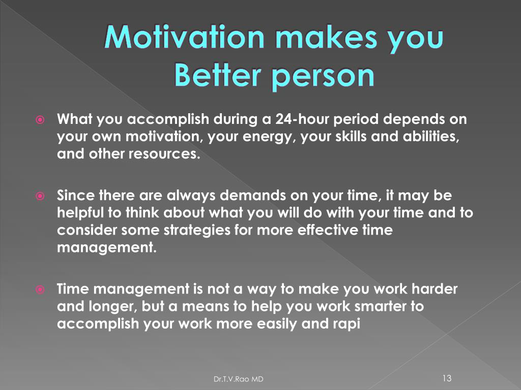 Motivation makes you Better person