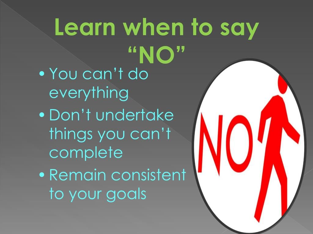 "Learn when to say ""NO"""