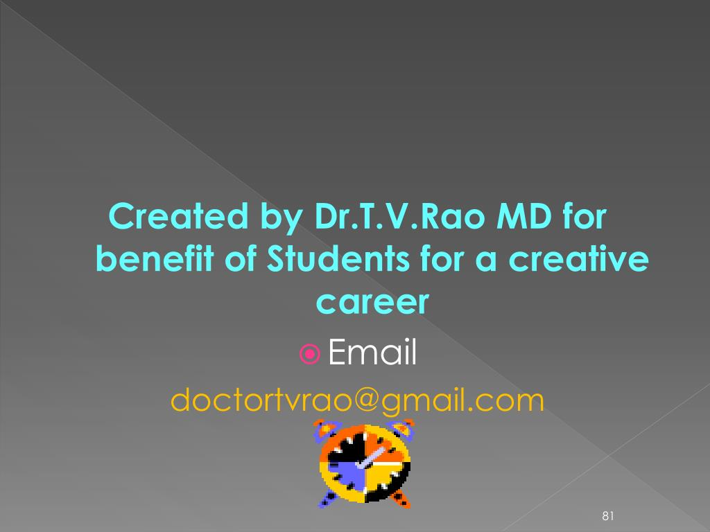 Created by Dr.T.V.Rao MD for benefit of Students for a creative career
