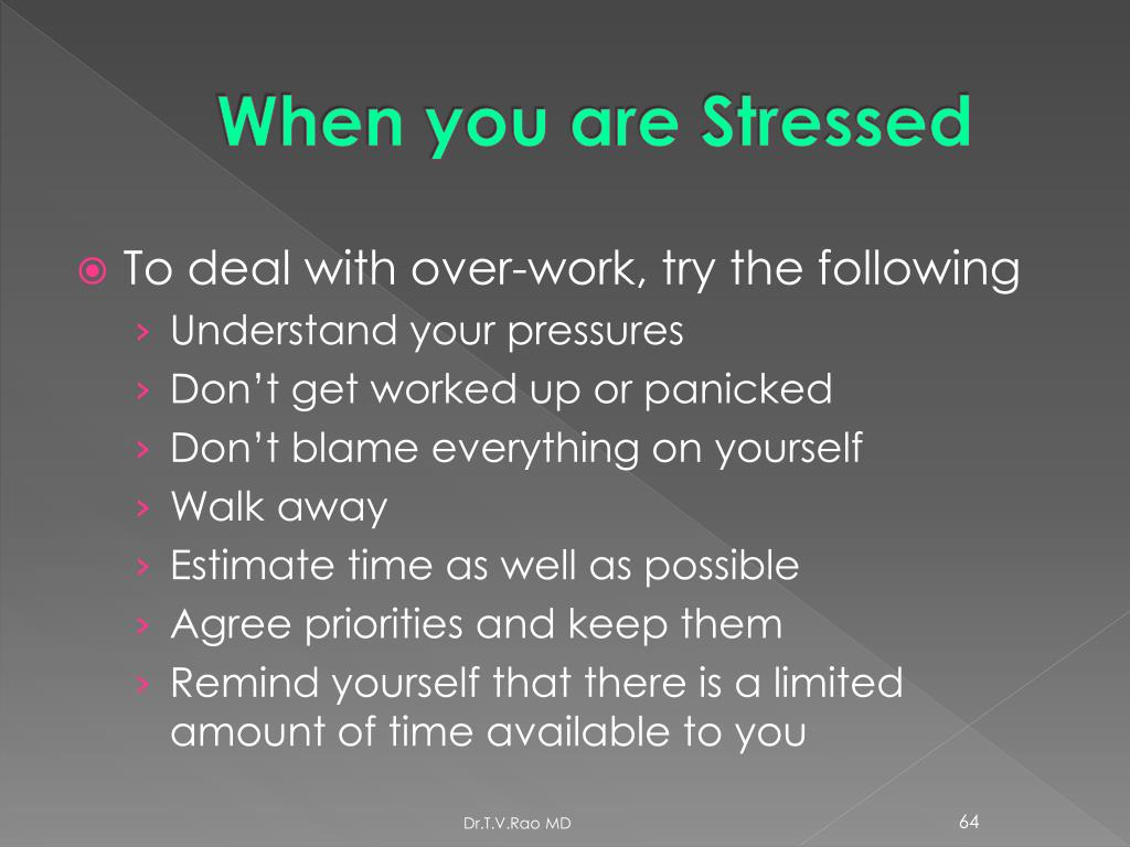 When you are Stressed