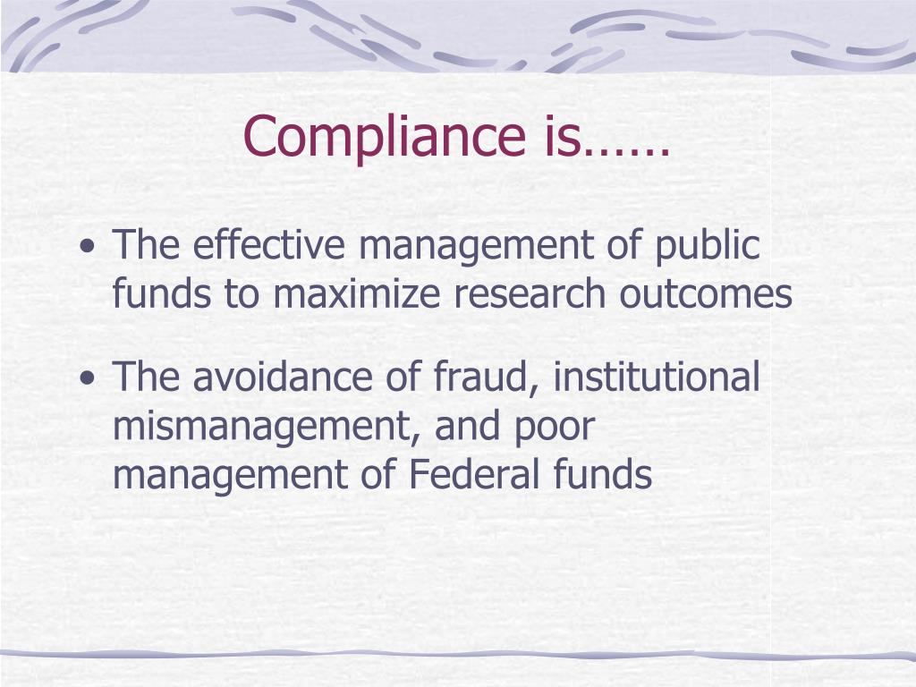 Compliance is……