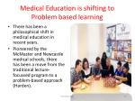 medical education is shifting to problem based learning29