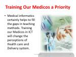 training our medicos a priority