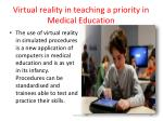 virtual reality in teaching a priority in medical education