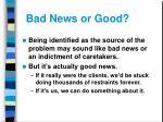bad news or good