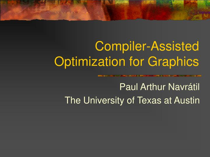 Compiler assisted optimization for graphics