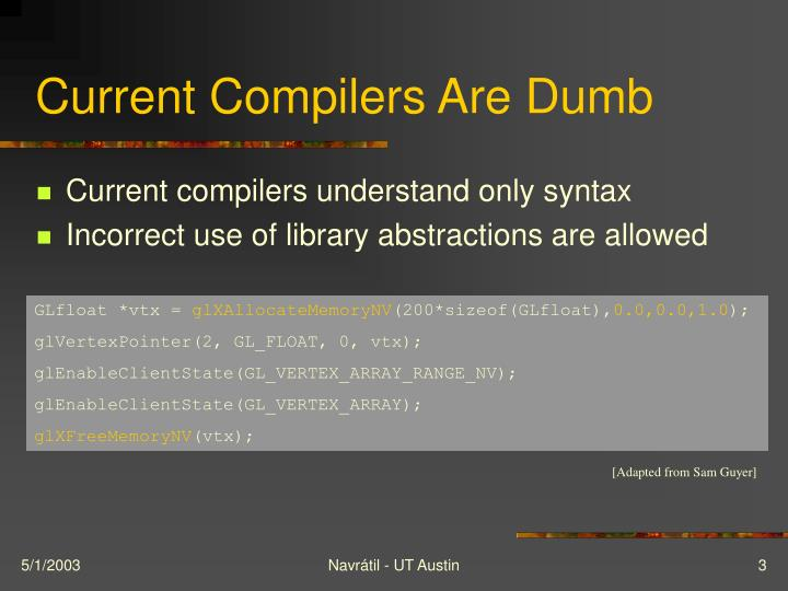 Current compilers are dumb