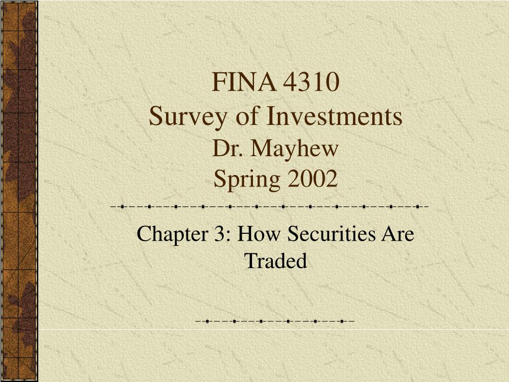 fina 4310 survey of investments dr mayhew spring 2002 l.