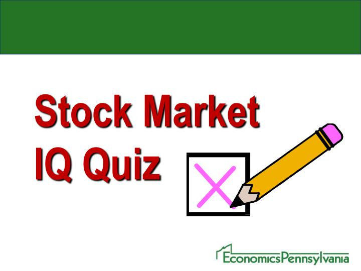 Stock Market IQ Quiz