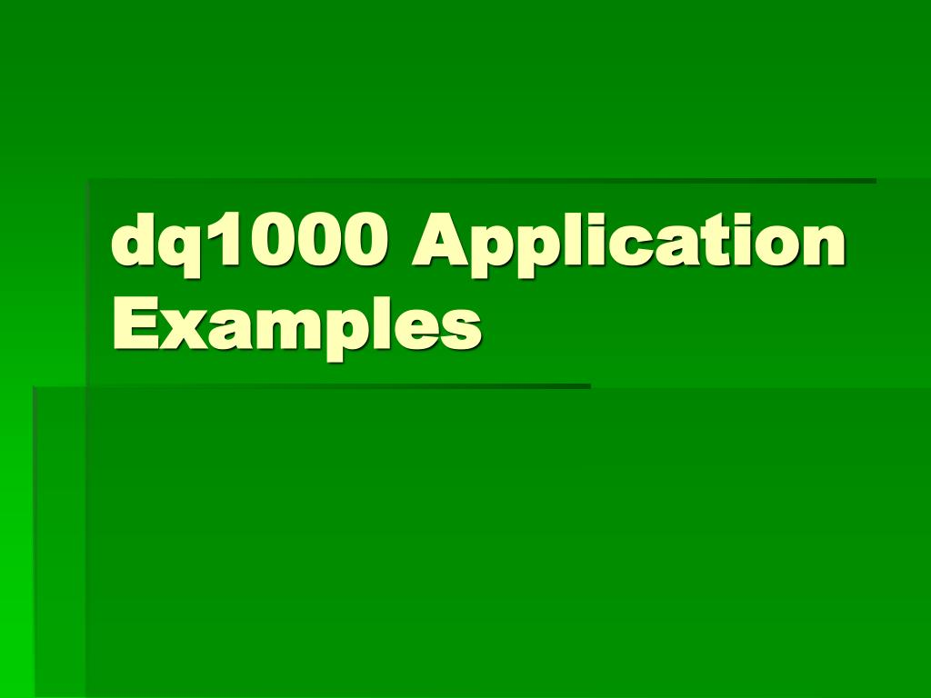 dq1000 Application Examples