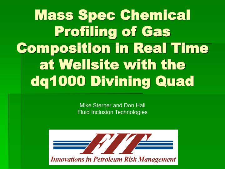 Mass Spec Chemical Profiling of Gas Composition in Real Time at Wellsite with the dq1000 Divining Qu...