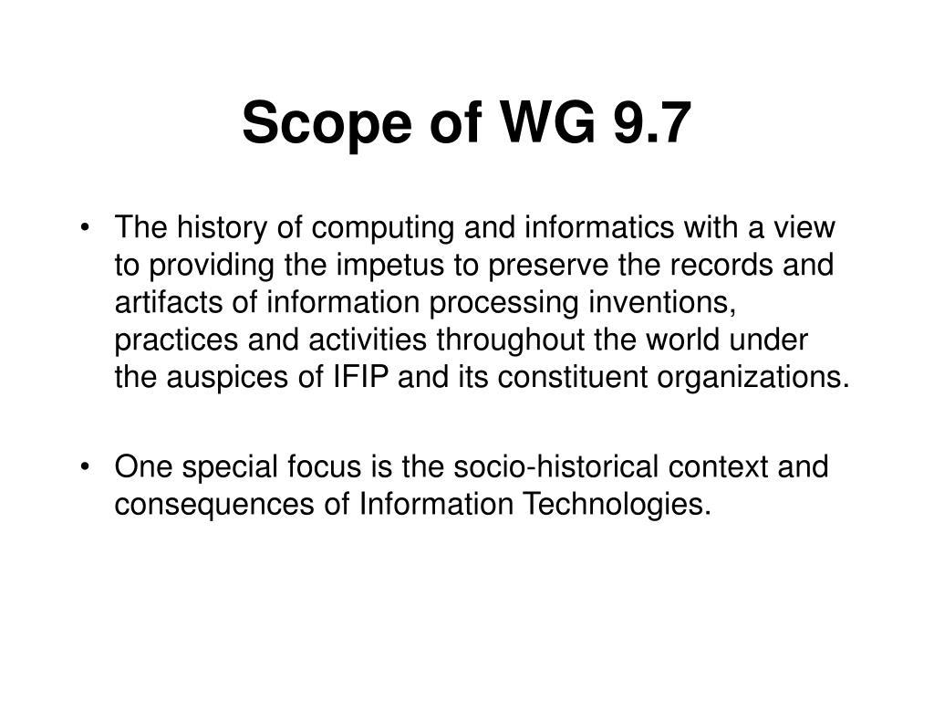 Scope of WG 9.7