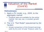 valuation of the market cont d