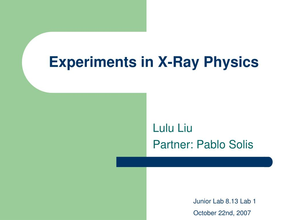 experiments in x ray physics l.
