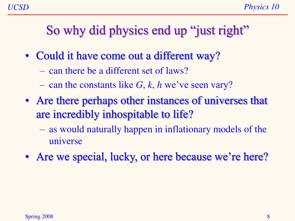 "So why did physics end up ""just right"""