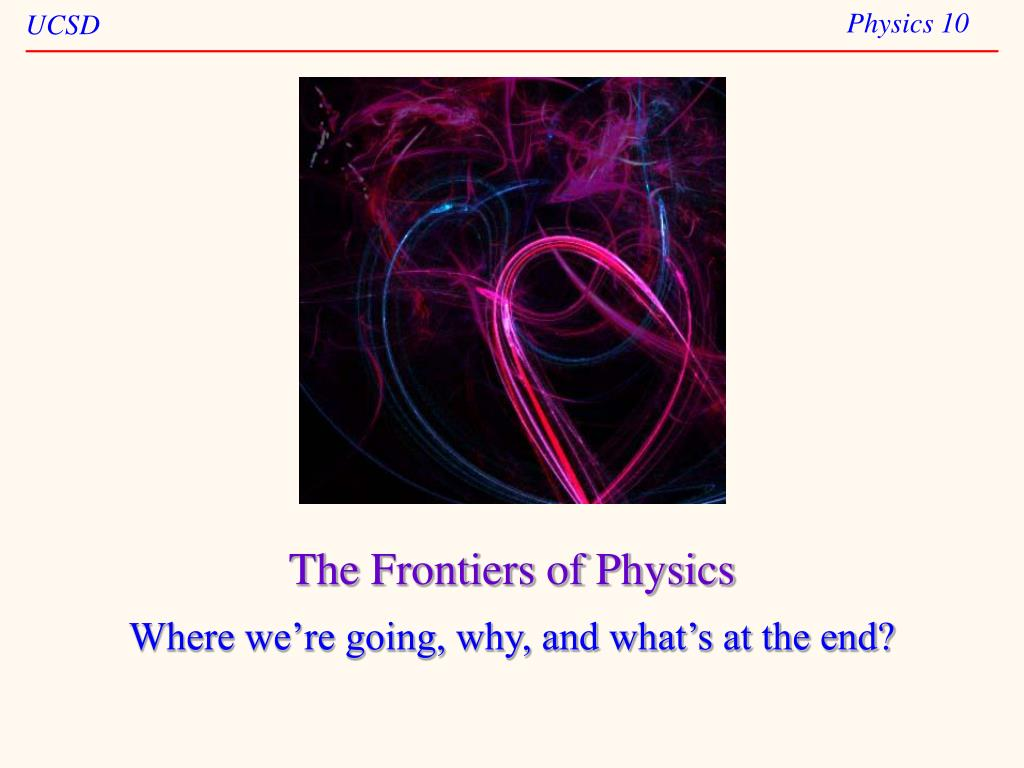 The Frontiers of Physics