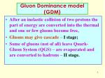 gluon dominance model gdm