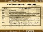 new social policies 1999 2007