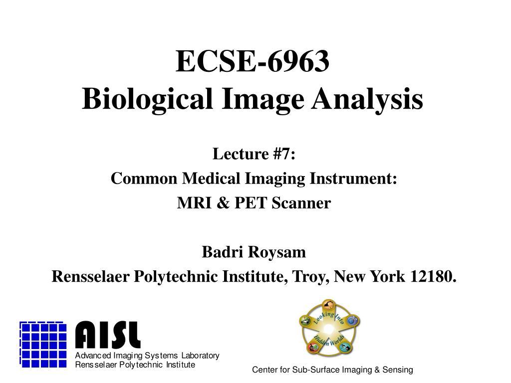 ecse 6963 biological image analysis l.