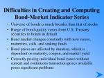 difficulties in creating and computing bond market indicator series