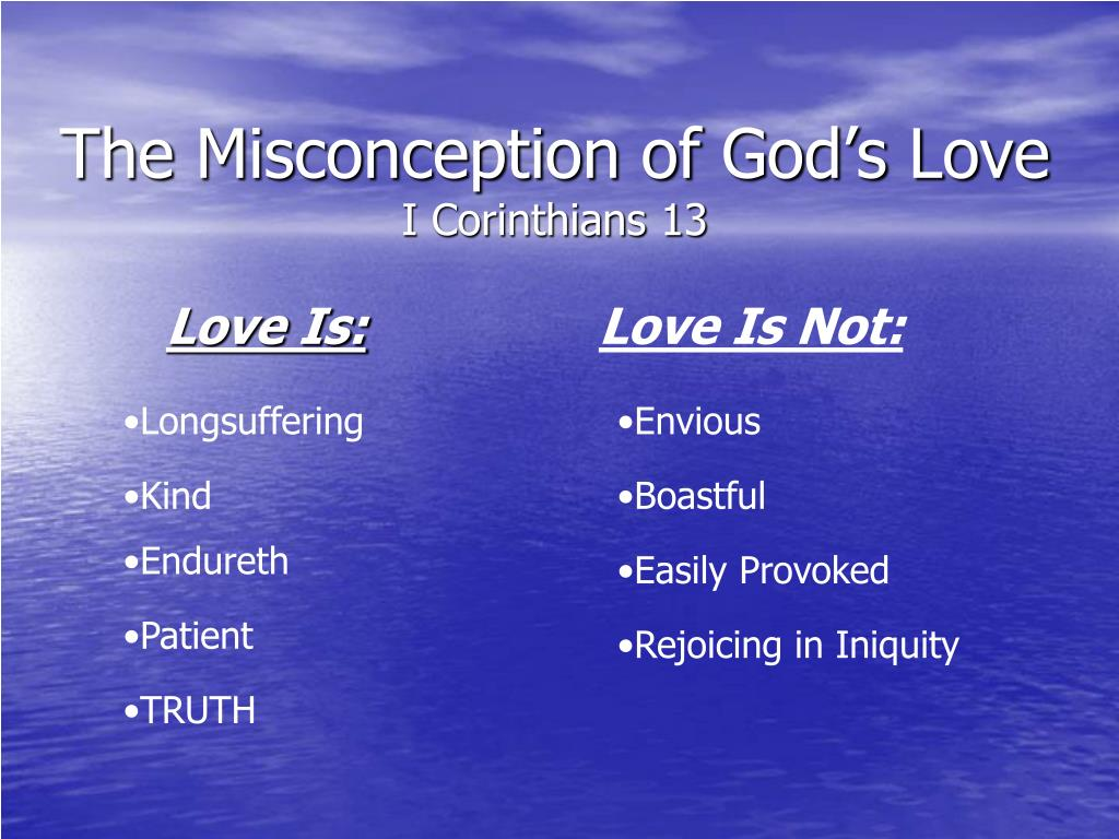 the misconception of god s love i corinthians 13 l.