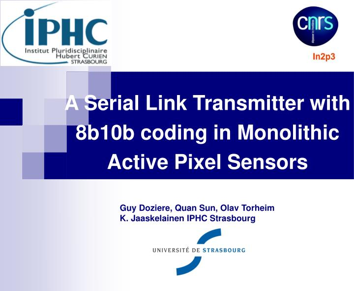 A serial link transmitter with 8b10b coding in monolithic active pixel sensors