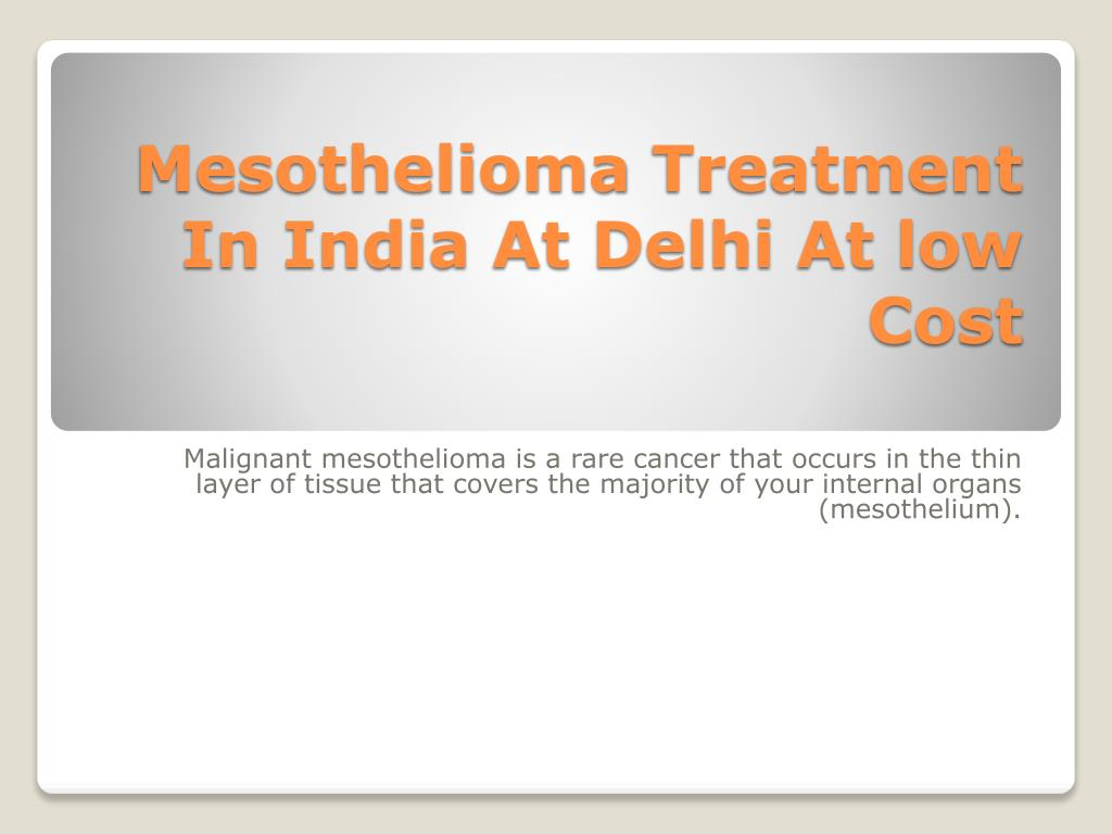 mesothelioma treatment in india at delhi at low cost l.
