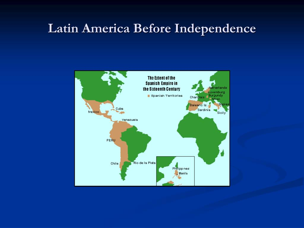 an overview of the latin america before the independence