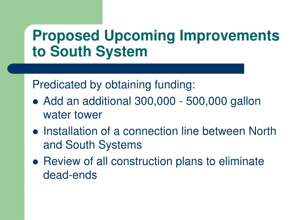 Proposed Upcoming Improvements to South System
