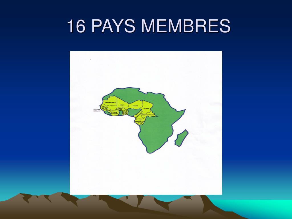 16 PAYS MEMBRES