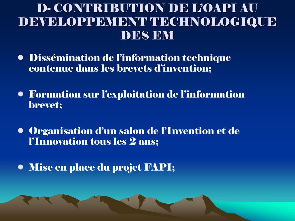 D- CONTRIBUTION DE L'OAPI AU DEVELOPPEMENT TECHNOLOGIQUE DES EM