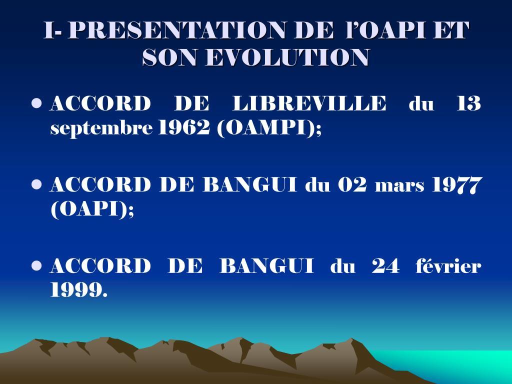 I- PRESENTATION DE  l'OAPI ET SON EVOLUTION