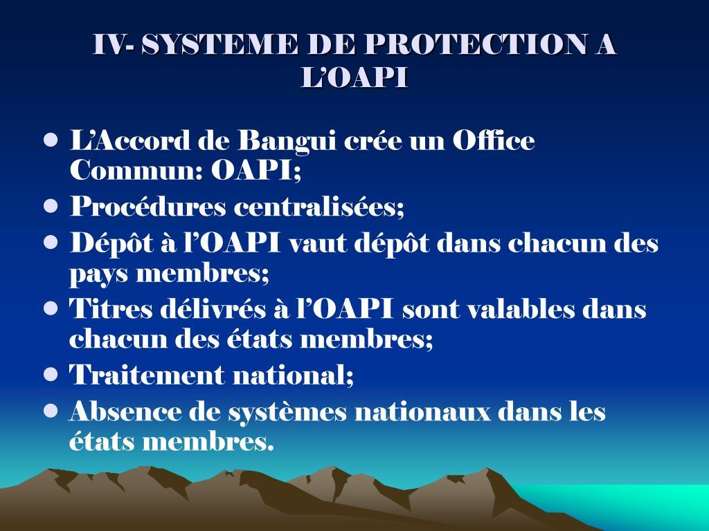 IV- SYSTEME DE PROTECTION A L'OAPI