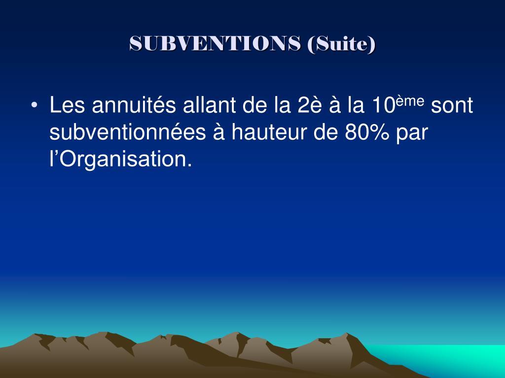 SUBVENTIONS (Suite)