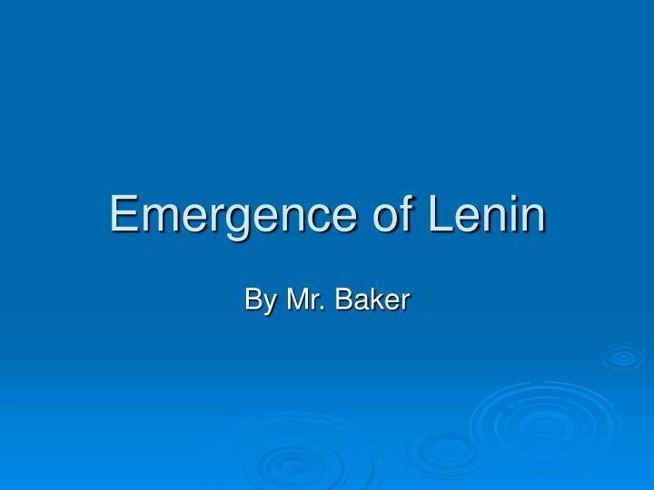 Emergence of lenin