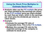using the stock price multiples to estimate stock price