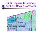 dsrsd option 1 remove northern doolan road area