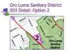 oro loma sanitary district soi detail option 2