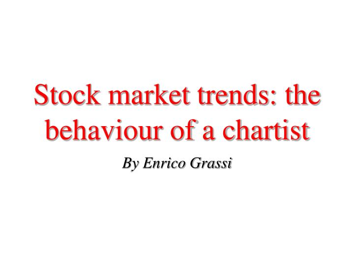 stock market trends the behaviour of a chartist n.