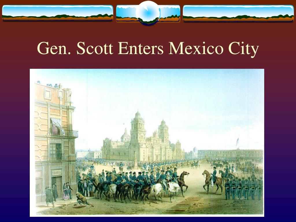 Gen. Scott Enters Mexico City