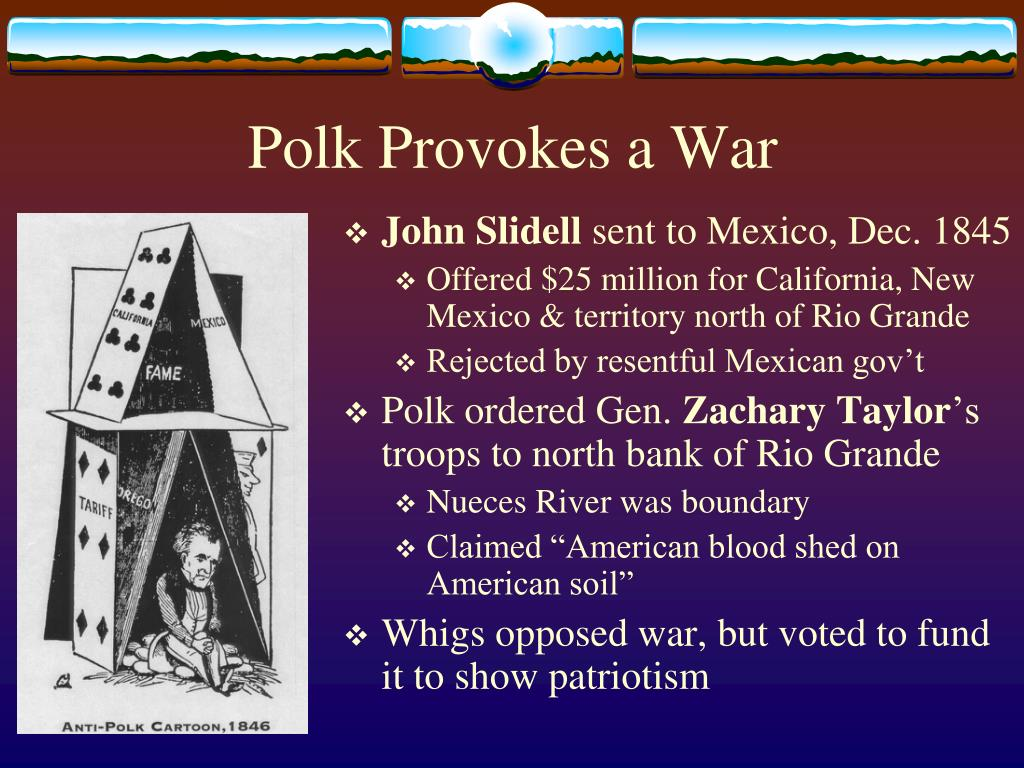Polk Provokes a War