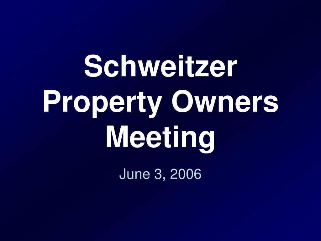 schweitzer property owners meeting l.