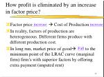 how profit is eliminated by an increase in factor price