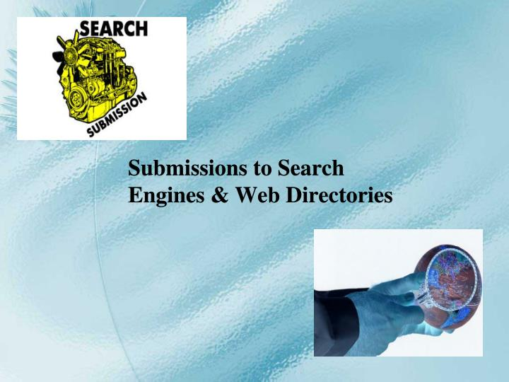 Submissions to search engines web directories