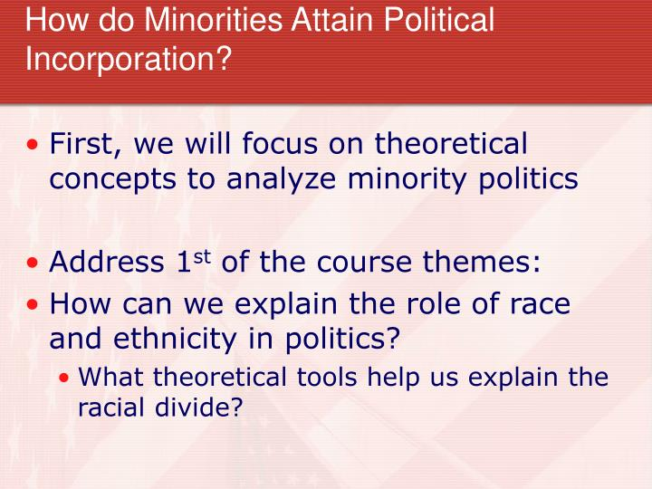 How do minorities attain political incorporation