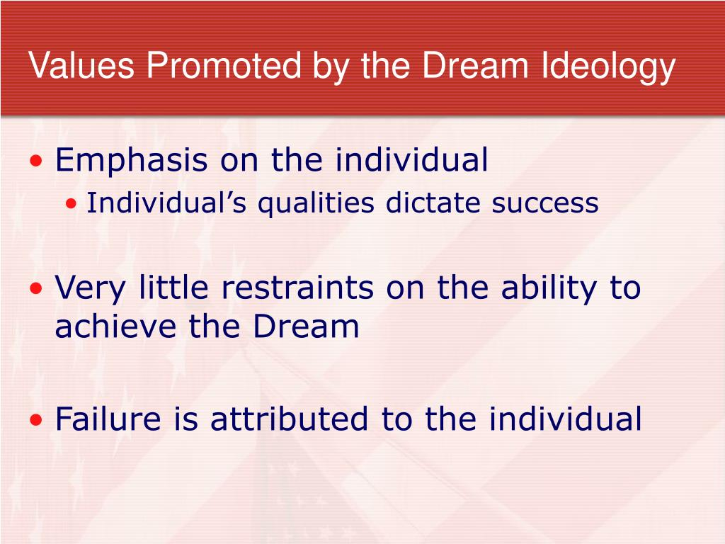 Values Promoted by the Dream Ideology